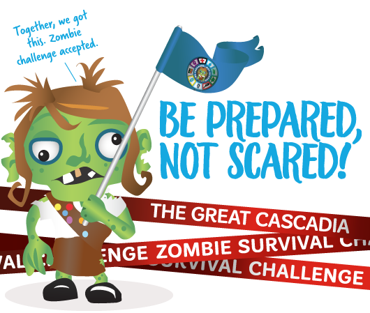 Be Prepared, Not Scared. Great Cascadia Zombie Survival Challenge