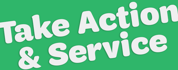 Take Action & Service