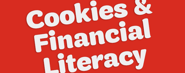 Cookies & Financial Literacy