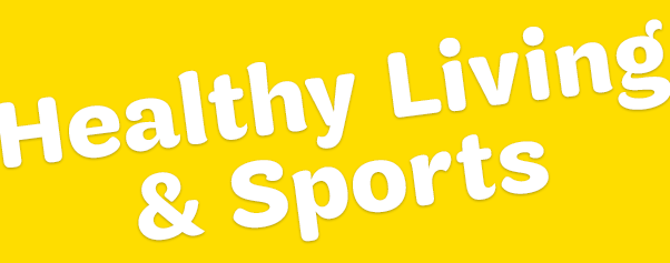 Healthy Living & Sports